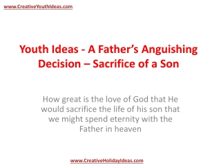 Youth Ideas - A Father's Anguishing Decision – Sacrifice of