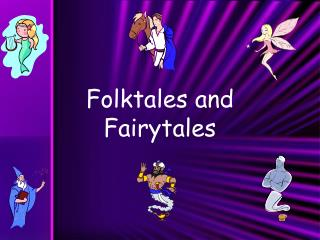 Folktales and Fairytales