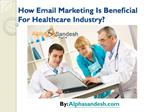 How Email Marketing Is Beneficial For Healthcare Industry?