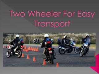 Two Wheeler for Easy Transport