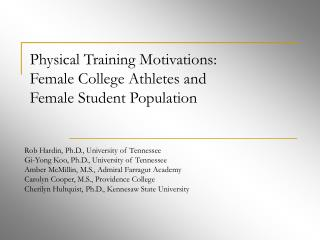 Physical Training Motivations:  Female College Athletes and  Female Student Population