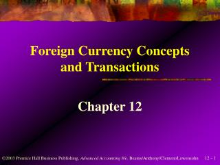 Foreign Currency Concepts and Transactions