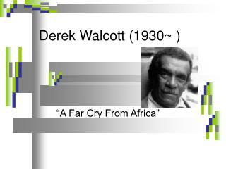 Derek Walcott 1930
