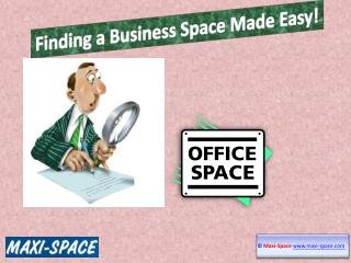 Finding a Business Space Made Easy!