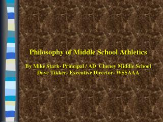 Philosophy of Middle School Athletics  By Mike Stark- Principal