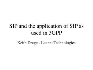 SIP and the application of SIP as used in 3GPP