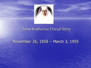 Saint Katharine Drexel Story