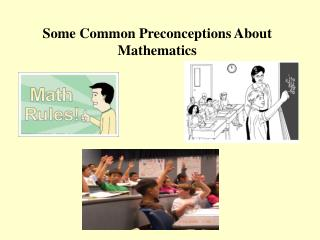 Some Common Preconceptions About Mathematics