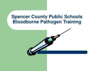 Spencer County Public Schools Bloodborne Pathogen Training