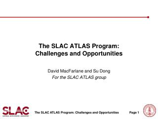 The SLAC ATLAS Program:  Challenges and Opportunities