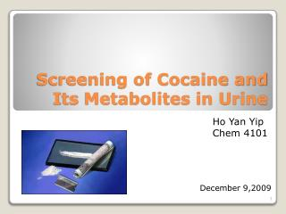 Detection of Cocaine and Its Metabolites in Urine