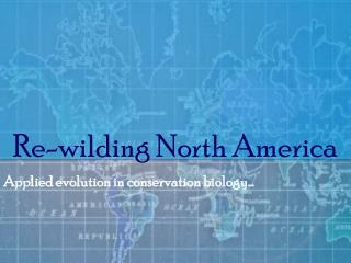 Re-wilding North America