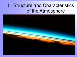 I. Structure and Characteristics of the Atmosphere