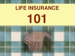 Life Insurance 101