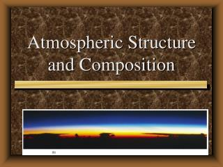 Atmospheric Structure and Composition