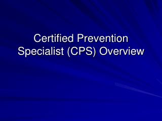 Certified Prevention Specialist CPS Overview