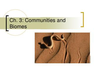 Ch. 3: Communities and Biomes