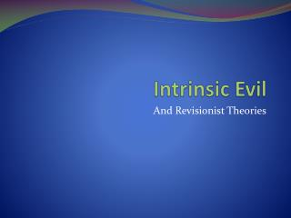 Intrinsic Evil