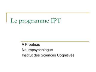 Le programme IPT