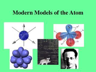 Modern Models of the Atom