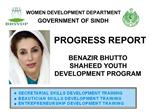PROGRESS REPORT BENAZIR BHUTTO SHAHEED YOUTH DEVELOPMENT PROGRAM