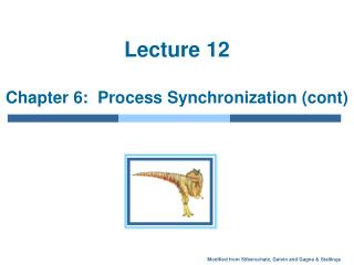 Lecture 12  Chapter 6:  Process Synchronization cont