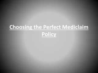 Choosing the Perfect Mediclaim Policy