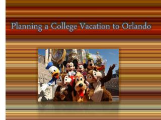 planning a college vacation to orlando