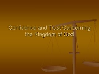 Confidence and Trust Concerning the Kingdom of God