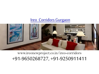 Ireo The Corridors Sector 67A Gurgaon Call 9650268727
