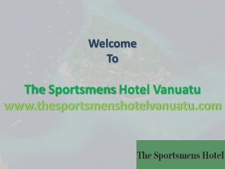 The Best Services offered at Sportsmens Hotel in Vanuatu