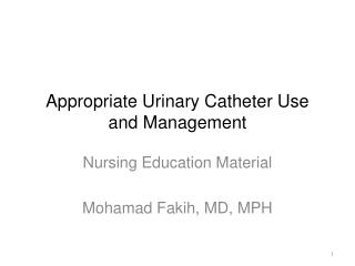 Appropriate Urinary Catheter Use and Management