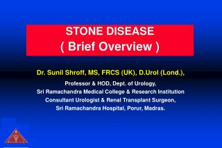 STONE DISEASE  Brief Overview