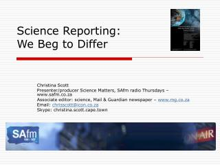 Science Reporting:  We Beg to Differ