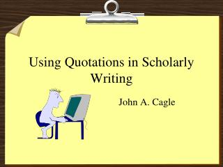 Using Quotations in Scholarly Writing