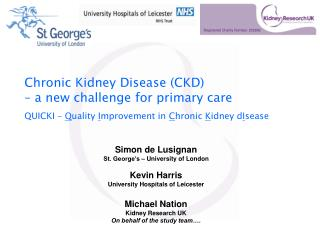 Chronic Kidney Disease CKD    a new challenge for primary care  QUICKI   Quality Improvement in Chronic Kidney dIsease