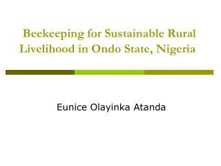 Beekeeping for Sustainable Rural Livelihood in Ondo State, Nigeria