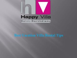 Best Vacation Villa Rental Tips
