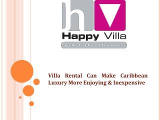 Villa Rental Can Make Caribbean Luxury More Enjoying & Inexp