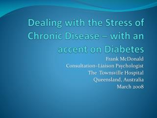 Dealing with the Stress of Chronic Disease   with an accent on Diabetes
