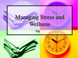 Managing Stress and Wellness