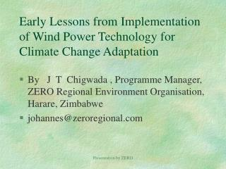 Early Lessons from Implementation of Wind Power Technology for Climate Change Adaptation
