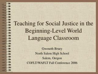 Teaching for Social Justice in the Beginning-Level World ...
