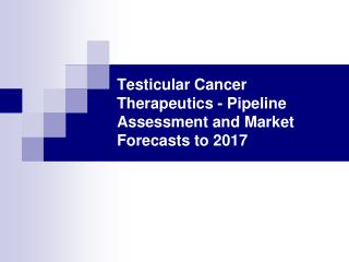 testicular cancer therapeutics - pipeline assessment