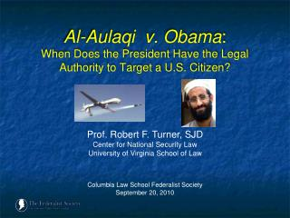 Al-Aulaqi  v. Obama:  When Does the President Have the Legal Authority to Target a U.S. Citizen