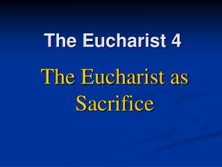 The Eucharist 4