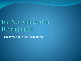 the power of .net technologies
