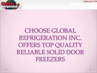 global refrigeration inc. offers quality solid door freezers