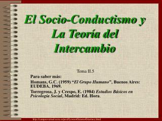 El Socio-Conductismo y  La Teor a del Intercambio