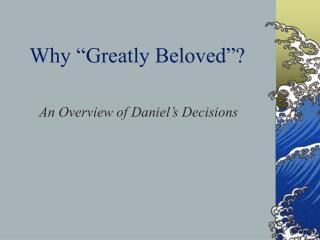 Why  Greatly Beloved